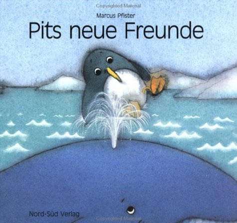 9783314003011: Pits Neue Freunde/Penguin Pete's New Friends