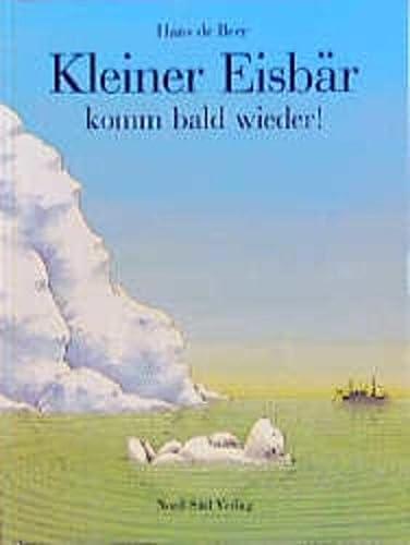 9783314003165: Kleiner Eisbar, Komm Bald Wieder! Ahoy There Little Polar Bear