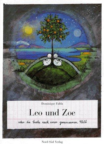 9783314005992: Leo und Zoe oder die Suche nach einer gemeinsamen Welt