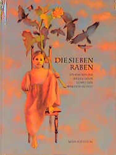 Die sieben Raben: Jacob,Grimm, Wilhelm,Grimm (Brüder)