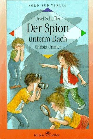 9783314007736: Der Spion Unterm Dach: Ein Kinderkrimi