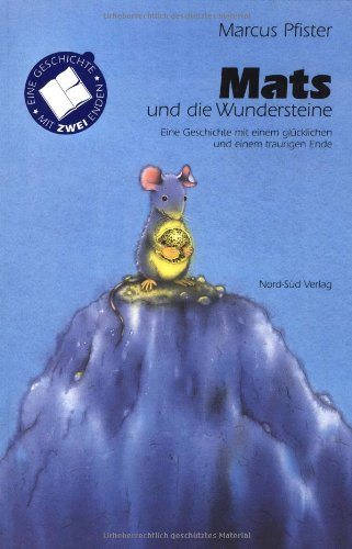 9783314007804: Mats und die Wundersteine: Eine Geschichte mit einem glücklichen und einem traurigen Ende. Rechtschreibung nach den neuen Regeln (Hors Catalogue)