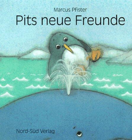 9783314007903: Pits neue Freunde, neue Rechtschreibung