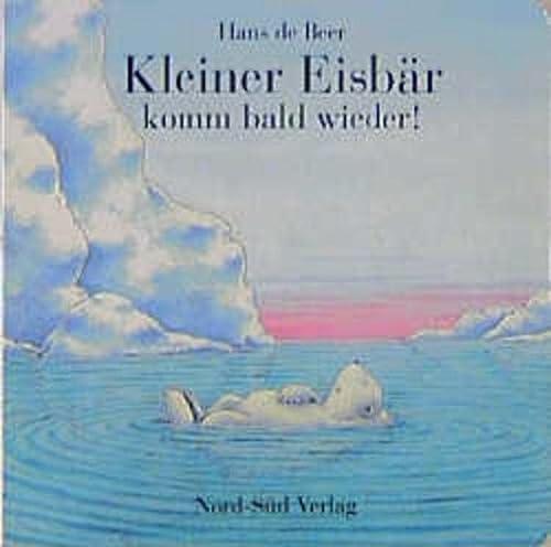 9783314008535: Kleiner Eisbär, komm bald wieder!