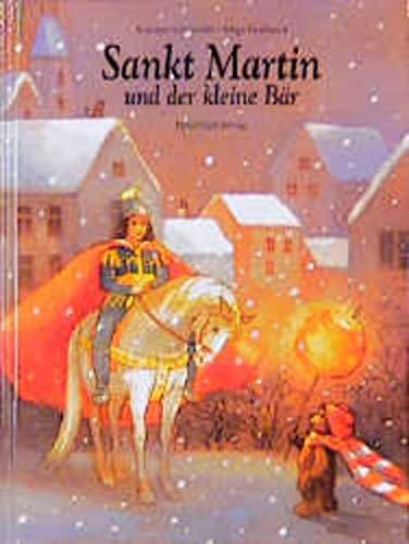 Sankt Martin und der kleine Bär. Bilder von Marja Dusikova.: Schneider, Antonie.