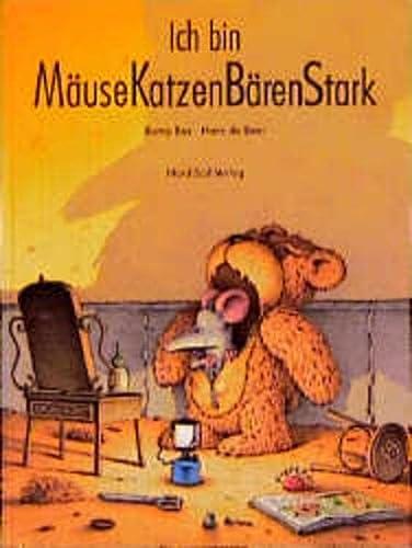 9783314010392: Ich bin MäuseKatzenBärenStark