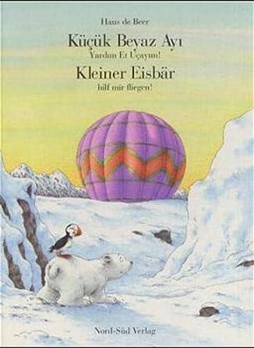 9783314011993: Kleiner Eisbär, hilf mir fliegen!