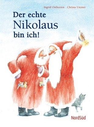 9783314015502: Der echte Nikolaus bin ich!;