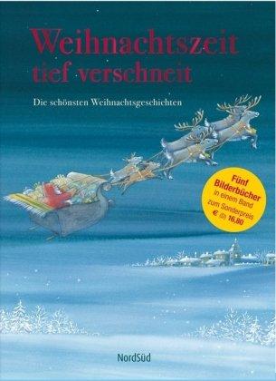 9783314015601: Weihnachtszeit tief verschneit: Die schönsten Weihnachtsgeschichten