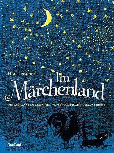 9783314015939: Im Märchenland: Die schönsten Märchen von Hans Fischer illustriert