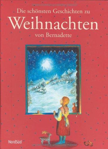9783314016271: Die schönsten Geschichten zu Weihnachten von Bernadette