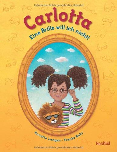 9783314100246: Carlotta: Eine Brille will ich nicht!