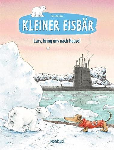 9783314100284: Der kleine Eisb�r - Lars, bring uns nach Hause!: Lars, bring uns nach Hause!