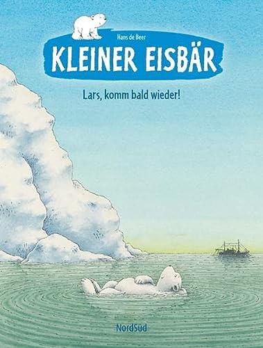 9783314100574: Kleiner Eisbär - Lars, komm bald wieder!