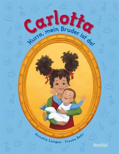 9783314101021: Carlotta - Hurra mein Bruder ist da!
