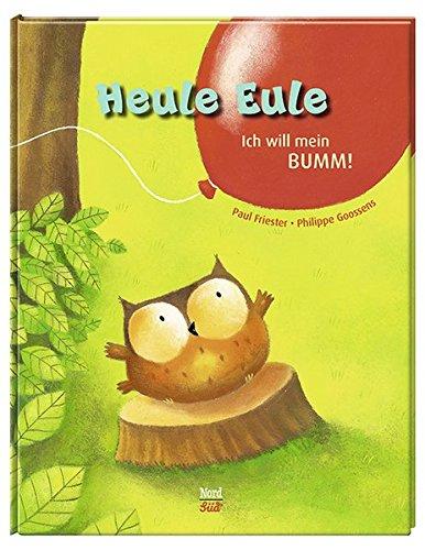 9783314103247: Heule Eule - Ich will mein BUMM!