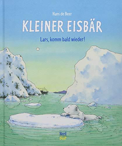 9783314103469: Kleiner Eisbär- Lars, komm bald wieder!