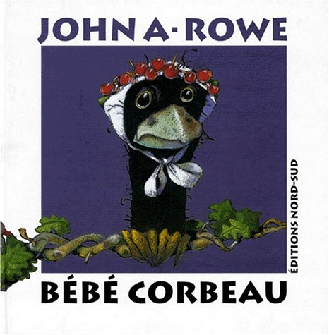 Bébé corbeau: Rowe, John A.