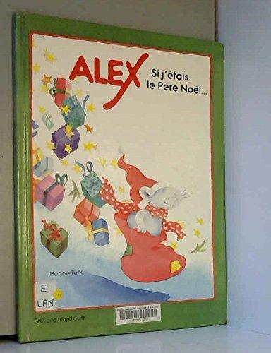 9783314208607: Alex si j étais le pere Noël