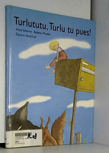 9783314210730: Turlututu, Turlu tu pues !