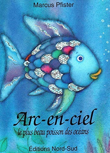 9783314212376: Arc-en-ciel, le plus beau poisson des océans