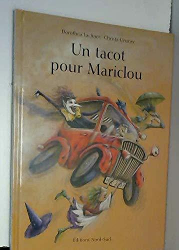 Un tacot pour Mariclou (Grands Albums): Christa Unzner; Dorothea