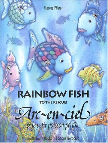 9783314215056: Rainbow Fish to the Rescue: Arc-en-ciel et le Petit Poisson Perdu (English and French Edition)