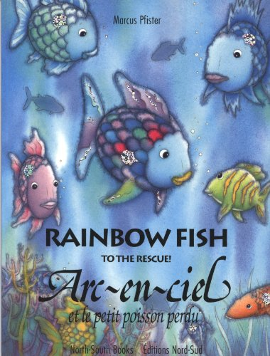 9783314215063: Rainbow Fish to the Rescue! (French and English Language): Arc-en-ciel Et Le Petit Poisson Perdu