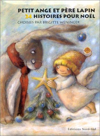 9783314215629: Petit Ange et Père Lapin : 24 histoires pour noël