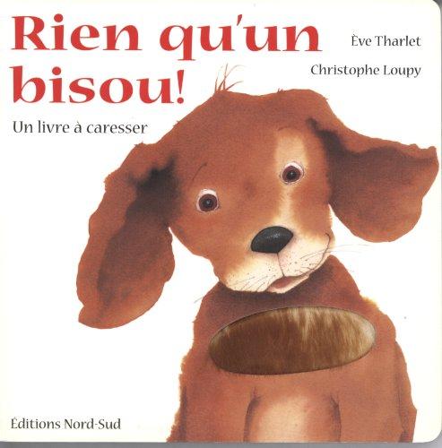 9783314218170: Rien qu'un bisou ! : Un livre � caresser
