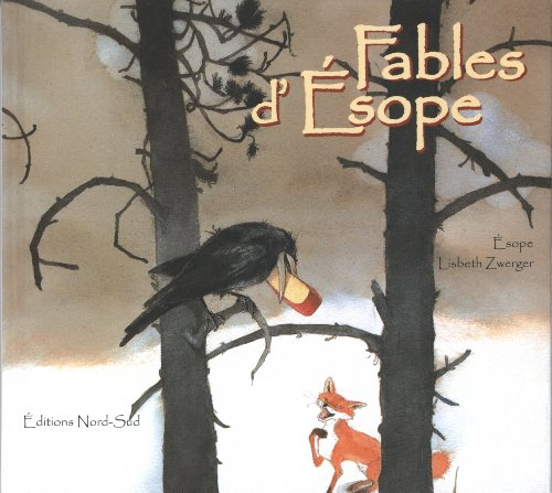 Fables d'Esope: Lisbeth Zwerger; Nora