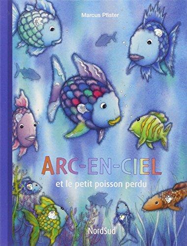 9783314219863: Arc-en-Ciel et le petit poisson perdu