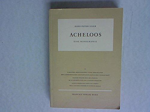 Acheloos. Eine Monographie