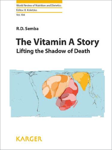 The Vitamin A Story: Lifting the Shadow: Richard D. Semba,