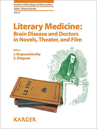 9783318022711: Literary Medicine: Brain Disease and Doctors in Novels, Theater, and Film (Frontiers of Neurology and Neuroscience, Vol. 31)