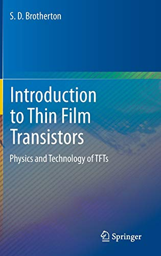 9783319000015: Introduction to Thin Film Transistors: Physics and Technology of TFTs