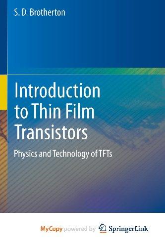 9783319000039: Introduction to Thin Film Transistors: Physics and Technology of TFTs
