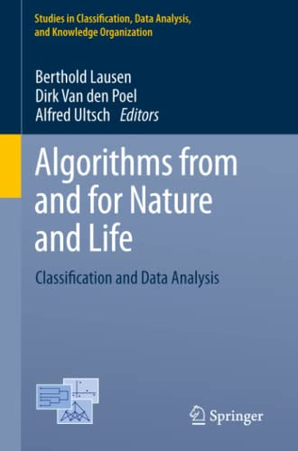 9783319000343: Algorithms from and for Nature and Life: Classification and Data Analysis (Studies in Classification, Data Analysis, and Knowledge Organization)