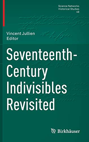 9783319001302: Seventeenth-Century Indivisibles Revisited (Science Networks. Historical Studies)