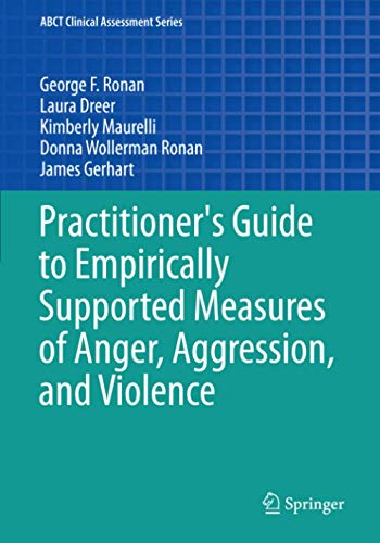 9783319002446: Practitioner's Guide to Empirically Supported Measures of Anger, Aggression, and Violence (ABCT Clinical Assessment Series)