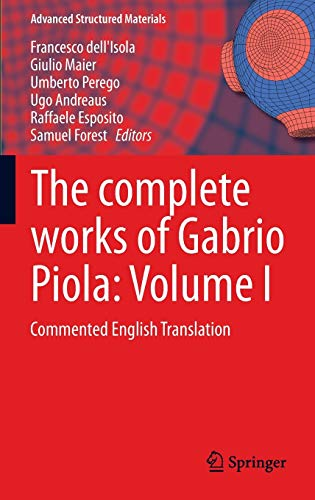 9783319002620: The complete works of Gabrio Piola: Volume I: Commented English Translation (Advanced Structured Materials) (English and Italian Edition)