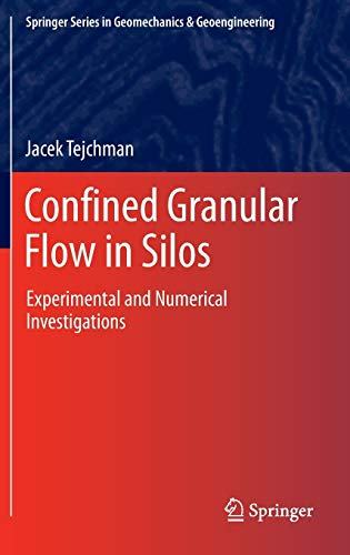 9783319003177: Confined Granular Flow in Silos: Experimental and Numerical Investigations (Springer Series in Geomechanics and Geoengineering)