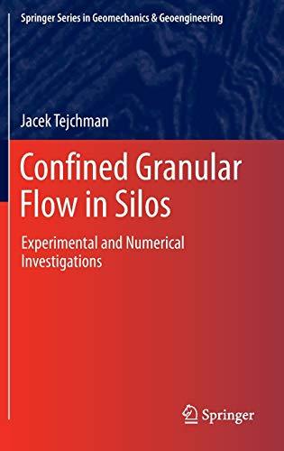Confined Granular Flow in Silos: Jacek Tejchman