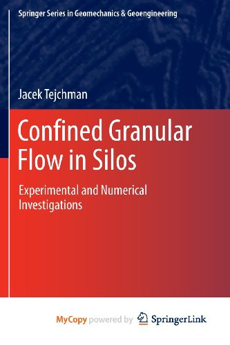9783319003191: Confined Granular Flow in Silos: Experimental and Numerical Investigations