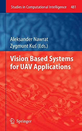 9783319003689: Vision Based Systemsfor UAV Applications (Studies in Computational Intelligence)