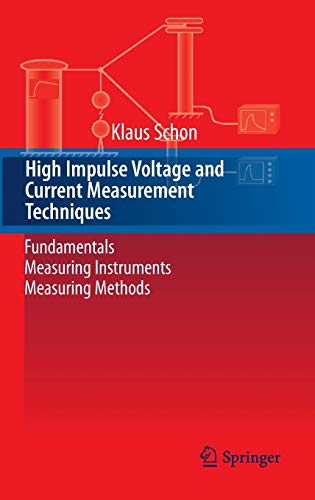 9783319003771: High Impulse Voltage and Current Measurement Techniques: Fundamentals Measuring Instruments Measuring Methods