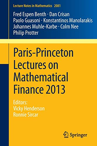 9783319004129: Paris-Princeton Lectures on Mathematical Finance 2013: Editors: Vicky Henderson, Ronnie Sircar (Lecture Notes in Mathematics)