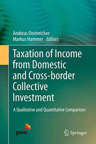 9783319004488: Taxation of Income from Domestic and Cross-border Collective Investment: A Qualitative and Quantitative Comparison