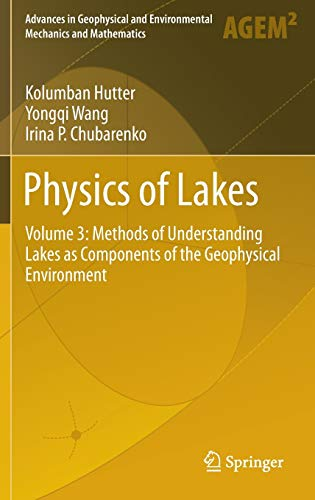 9783319004723: Physics of Lakes: Volume 3: Methods of Understanding Lakes as Components of the Geophysical Environment (Advances in Geophysical and Environmental Mechanics and Mathematics)