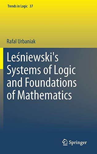 9783319004815: Leśniewski's Systems of Logic and Foundations of Mathematics (Trends in Logic)